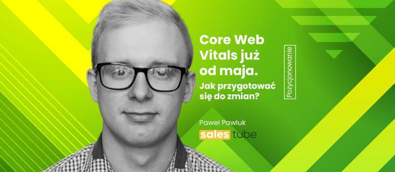 Paweł Pawluk, Core Web Vitals