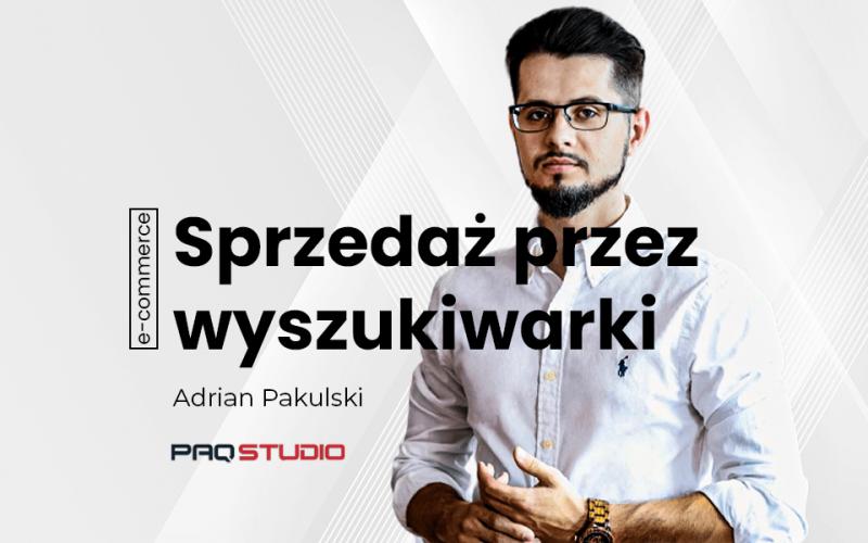 sprzedaż przez wyszukiwarki Adrian Pakulski